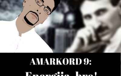 Amarkord 9: Energija, bre!