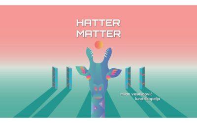 Hatter Matter: ludi šeširdžija, ambijentalna muzika i žirafa na albumu