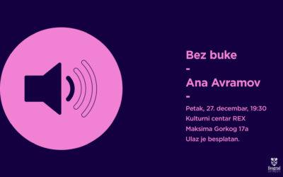 Bez buke: Ana Avramov u petak u KC Rex-u