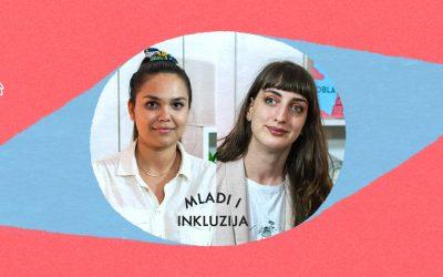 Mladi i inkluzija: Lana Nikolić i Monika Ajvazović | Salon | E04