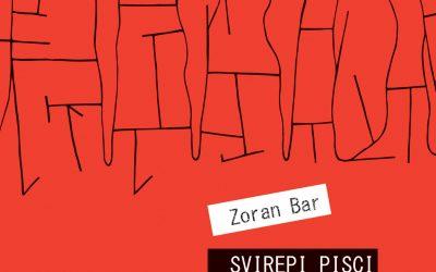 Svirepi pisci – nova knjiga Zorana Bara